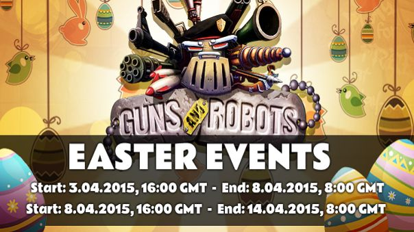 Guns and Robots Easter 2015