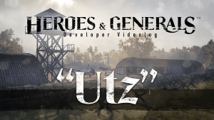 Heroes & Generals Videolog: Utz Update Video THumbnail