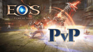 Echo of Soul Spotlight : Player Vs. Player