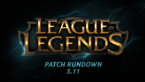 League of Legends Patch Rundown 5.11 Video Thumbnail