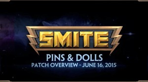 SMITE Patch - Pins & Dolls Overview (June 16, 2015) Video Thumbnail