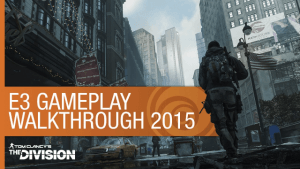Tom Clancy's The Division Gameplay Walkthrough (E3 2015) Video Thumbnail