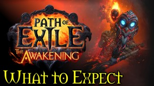 Path of Exile: The Awakening What to Expect Grinding Gear Games POE