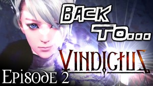 Back to Vindictus Episode 2 - Proving My Courage!