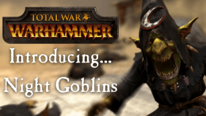 Total War: Warhammer Night Goblins Spotlight video thumbnail