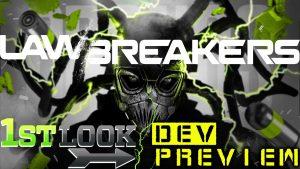 LawBreakers Dev Preview