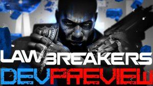 Lawbreakers Dev Preview E3