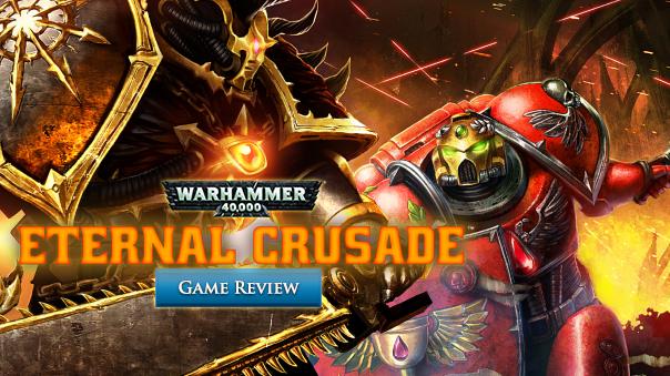 Warhammer 40,000: Eternal Crusade Review