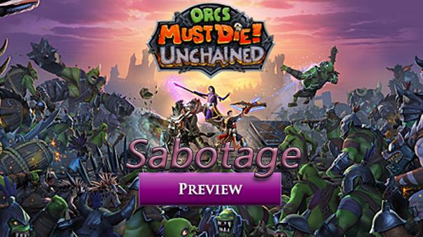 OrcsMustDieUnchained-Sabotage-MMOHuts-Feature